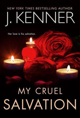Release Day Blitz: My Cruel Salvation (Fallen Saint #3) by J Kenner