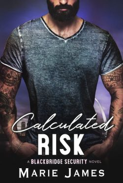 Release Day Blitz: Calculated Risk (Blackbridge Security #5) by Marie James