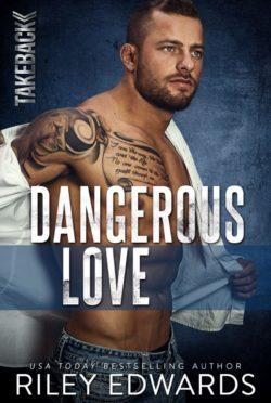 Release Day Blitz: Dangerous Love (Takeback #1) by Riley Edwards