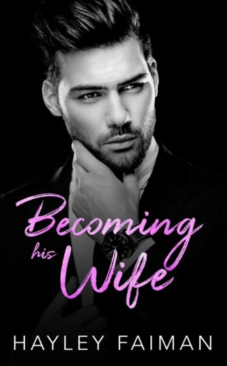 Release Day Blitz: Becoming His Wife (Zanetti Famiglia #6) by Hayley Faiman