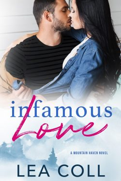 Cover Reveal: Infamous Love (Mountain Haven #1) by Lea Coll