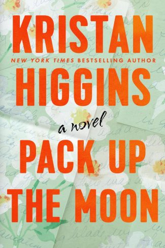 Release Day Blitz: Pack Up the Moon by Kristan Higgins