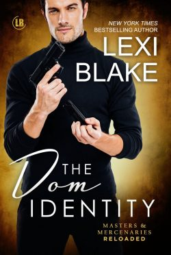 Cover Reveal: The Dom Identity (Masters & Mercenaries: Reloaded #2) by Lexi Blake