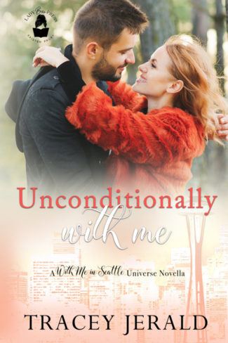 Release Day Blitz: Unconditionally With Me (With Me in Seattle Universe) by Tracey Jerald