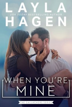 Release Day Blitz: When You're Mine (The Gallaghers #2) by Layla Hagen
