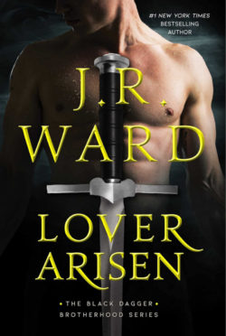 Cover Reveal: Lover Arisen (Black Dagger Brotherhood #20) by JR Ward