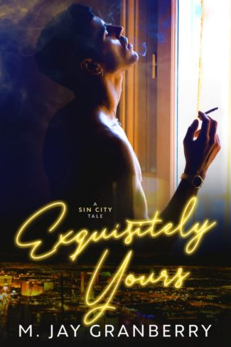 Release Day Blitz: Exquisitely Yours (Sin City Tales #3) by M Jay Granberry