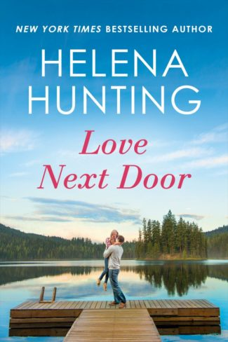 Release Day Blitz: Love Next Door (Lakeside #1) by Helena Hunting
