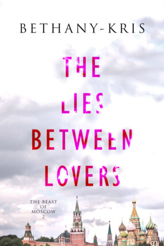 Cover Reveal: The Lies Between Lovers (The Beast of Moscow #2) by Bethany-Kris