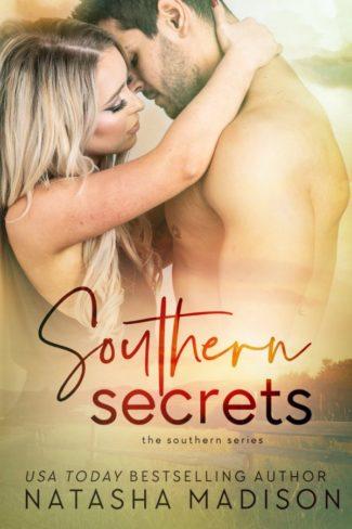 Release Day Blitz: Southern Secrets (Southern #7) by Natasha Madison