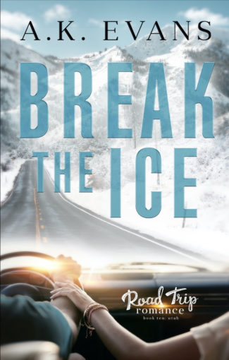 Cover Reveal: Break the Ice (Road Trip Romance #10) by AK Evans