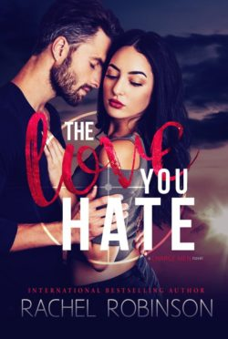 Release Day Blitz: The Love You Hate (Charge Men #1) by Rachel Robinson