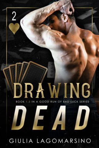 Cover Reveal: Drawing Dead (A Good Run of Bad Luck #1.5) by Giulia Lagomarsino