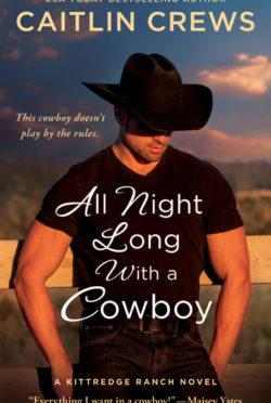 Release Day Blitz: All Night Long with a Cowboy (Kittredge Ranch #2) by Caitlin Crews