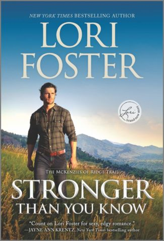 Release Day Blitz: Stronger Than You Know (McKenzies of Ridge Trail #2) by Lori Foster