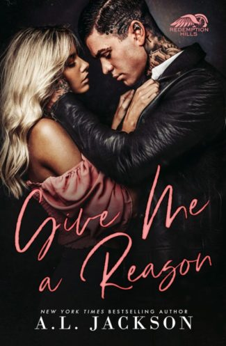 Release Day Blitz: Give Me a Reason (Redemption Hills #1) by by AL Jackson