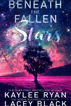 Release Day Blitz: Beneath the Fallen Stars by Kaylee Ryan & Lacey Black