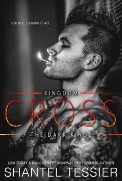 Cover Reveal: Cross (Dark Kings #3) by Shantel Tessier