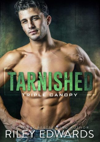 Release Day Blitz: Tarnished (Triple Canopy #4) by Riley Edwards
