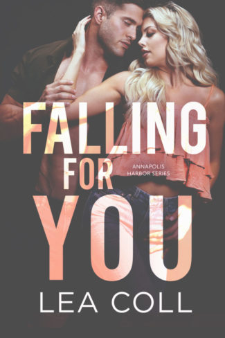 Release Day Blitz: Falling for You (Annapolis Harbor #5) by Lea Coll