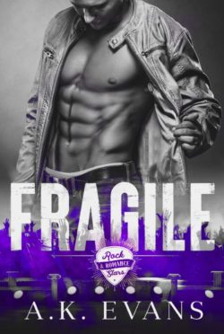 Cover Reveal: Fragile (Rock Stars & Romance #1) by AK Evans