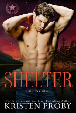 Cover Reveal: Shelter (Heroes of Big Sky #2) by Kristen Proby