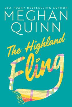 Release Day Blitz: The Highland Fling by Meghan Quinn