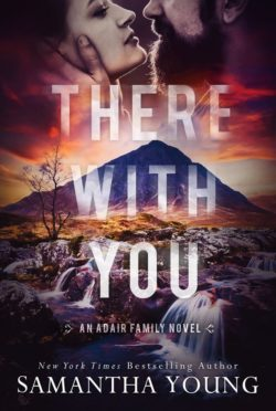 Release Day Blitz: There with You (Adair Family #2) by Samantha Young