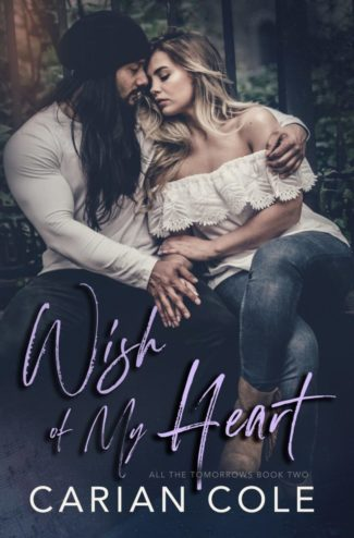 Cover Reveal: Wish of My Heart (All the Tomorrows #2) by Carian Cole