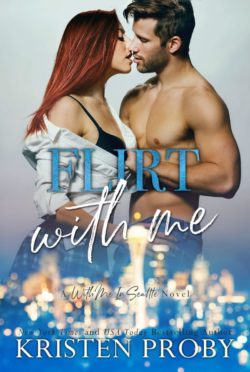 Release Day Blitz: Flirt With Me (With Me in Seattle #17) by Kristen Proby