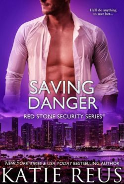 Release Day Blitz: Saving Danger (Red Stone Security #17) by Katie Reus