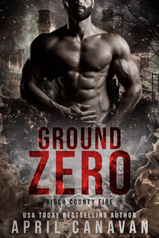 Cover Reveal: Ground Zero (Birch Fire Department #1) by April Canavan