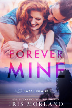 Cover Reveal: Forever Mine (Hazel Island #1) by Iris Morland
