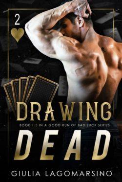 Release Day Blitz: Drawing Dead (A Good Run of Bad Luck #1.5) by Giulia Lagomarsino