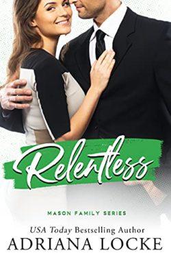 Release Day Blitz: Relentless (Mason Family #4) by Adriana Locke