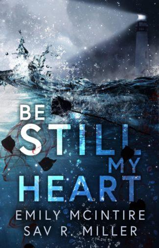 Cover Reveal: Be Still My Heart by Emily McIntire & Sav Miller