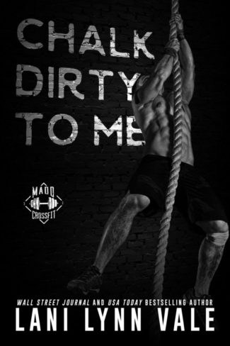 Release Day Blitz: Chalk Dirty to Me (Madd CrossFit #3) by Lani Lynn Vale