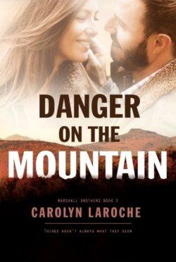 Cover Reveal: Danger on the Mountain (Marshall Brothers #3) by Carolyn LaRoche