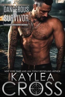 Cover Reveal: Dangerous Survivor (Crimson Point #7) by Kaylea Cross