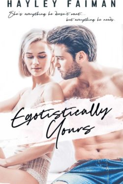 Release Day Blitz: Egotistically Yours (Astor Family #2) by Hayley Faiman