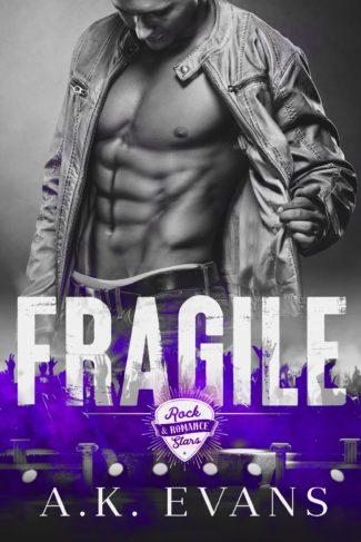 Release Day Blitz: Fragile (Rock Stars & Romance #1) by AK Evans