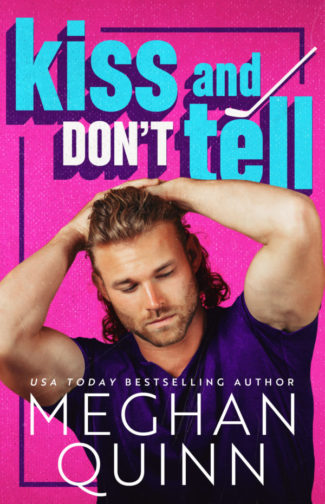 Release Day Blitz: Kiss and Don't Tell by Meghan Quinn