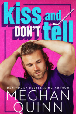 Cover Reveal: Kiss and Don't Tell by Meghan Quinn