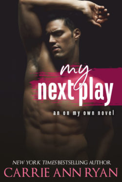 Release Day Blitz: My Next Play (On My Own #3) by Carrie Ann Ryan