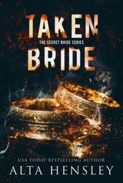 Release Day Blitz: Taken Bride (Secret Bride #3) by Alta Hensley
