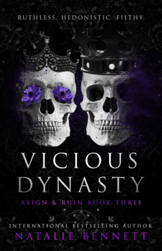 Cover Reveal: Vicious Dynasty (Reign & Ruin #3) by Natalie Bennett