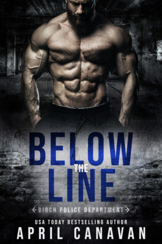 Release Day Blitz: Below the Line (Birch Police Department #5) by April Canavan