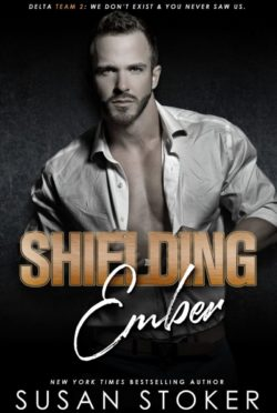 Release Day Blitz: Shielding Ember (Delta Team Two #7) by Susan Stoker