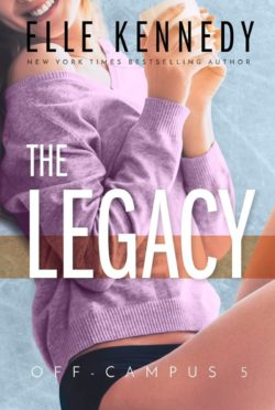Release Day Blitz: The Legacy (Off-Campus #5) by Elle Kennedy