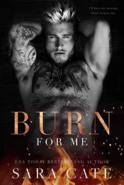 Cover Reveal: Burn for Me (Spitfire #1) by Sara Cate